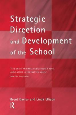 The New Strategic Direction and Development of the School by Brent Davies image