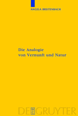 The Analogy of Reason and Nature. an Environmental Philosophy According to Kant by Angela Breitenbach