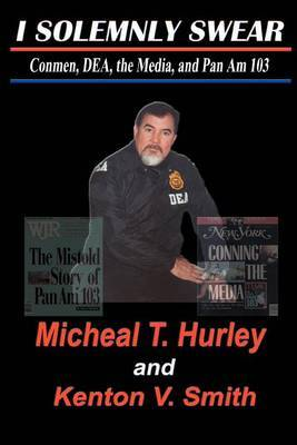 I Solemnly Swear by Micheal T. Hurley