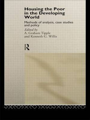 Housing the Poor in the Developing World by Graham Tipple
