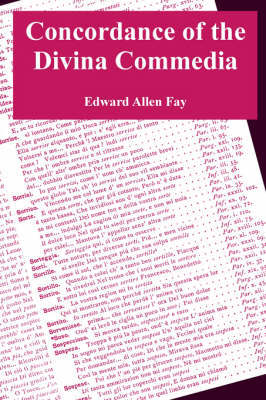 Concordance of the Divina Commedia by Edward, Allen Fay