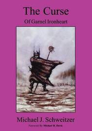The Curse of Garnel Ironheart by Michael J. Schweitzer image