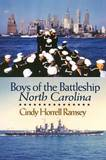 Boys of the Battleship North Carolina by Cindy Horrell Ramsey