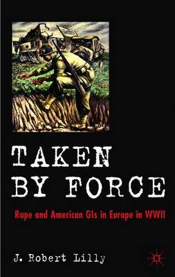 Taken by Force by J.Robert Lilly
