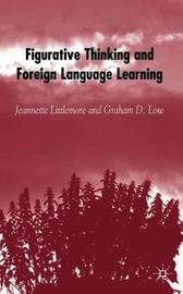 Figurative Thinking and Foreign Language Learning by Jeannette Littlemore
