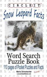 Circle It, Snow Leopard Facts, Word Search, Puzzle Book by Lowry Global Media LLC