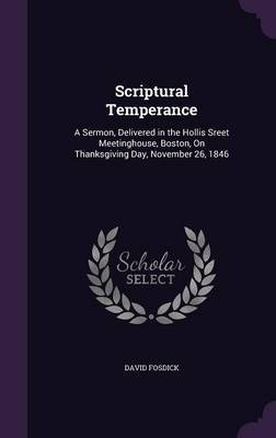 Scriptural Temperance by David Fosdick