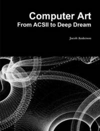 Computer Art: from Acsii to Deep Dream by Jacob Anderson image