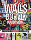 Walls Do Talk Poster Book: Posters to Rock Your Life! by Mickey Gill