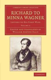 Richard to Minna Wagner: Volume 2 by Richard Wagner