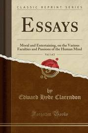 Essays, Vol. 1 of 2 by Edward Hyde Clarendon