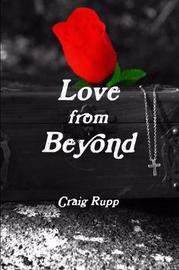 Love from Beyond by Craig Rupp