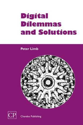 Digital Dilemmas and Solutions by Peter Limb image