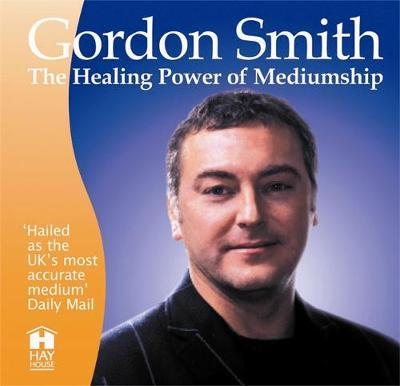 The Healing Power of Mediumship by Gordon Smith image