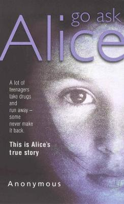Go Ask Alice by * Anonymous