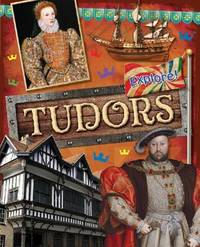 Explore!: Tudors by Jane Bingham