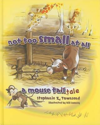 Not Too Small at All: A Mouse Tale by Stephanie Z. Townsend image