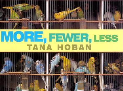 More, Fewer, Less by Tana Hoban image