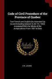 Code of Civil Procedure of the Province of Quebec by S W Jacobs image