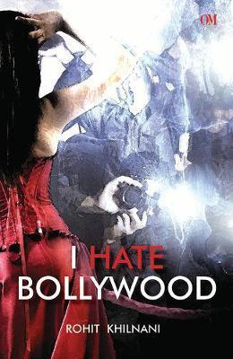 I Hate Bollywood by Rohit Khilnani image