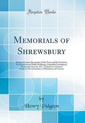 Memorials of Shrewsbury by Henry Pidgeon