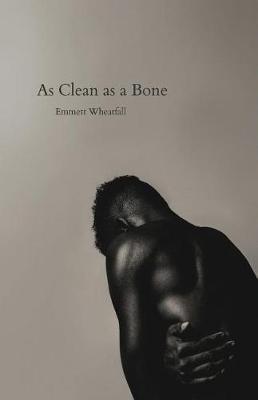 As Clean as a Bone by Wheatfall Emmett