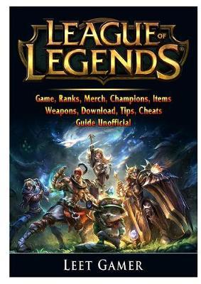 League of Legends Game, Ranks, Merch, Champions, Items, Weapons