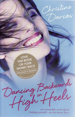 Dancing Backwards in High Heels by Christine Darcas