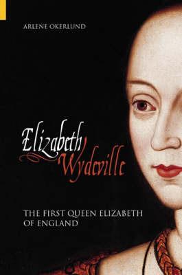 Elizabeth Wydeville by Arlene Okerlund