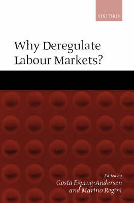 Why Deregulate Labour Markets?