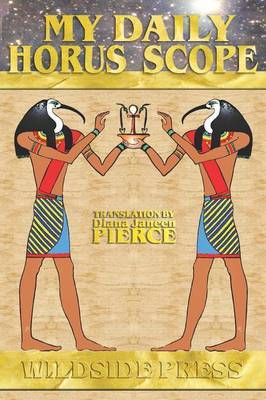 My Daily Horus Scope by Ramona Louise Wheeler