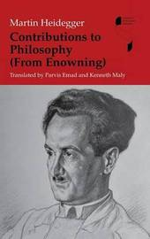 Contributions to Philosophy (From Enowning) by Martin Heidegger