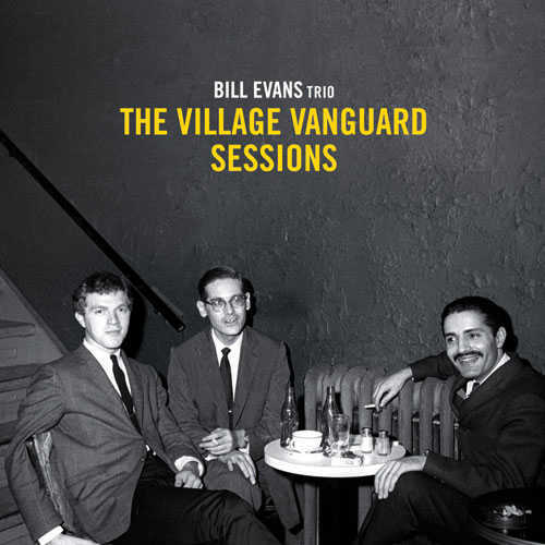 The Village Vanguard Sessions by Bill Evans Trio