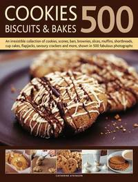 500 Cookies, Biscuits & Bakes by Catherine Atkinson image