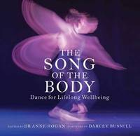 The Song of the Body by The Royal Academy Of Dance