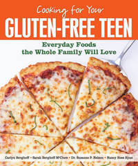 Cooking for Your Gluten-Free Teen by Carlyn Berghoff