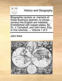 Biographia Nautica by John Kent