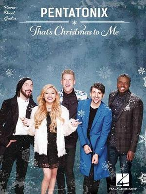 PENTATONIX THAT'S CHRISTMAS TO ME PIANO VOCAL GUITAR BOOK by Pentatonix