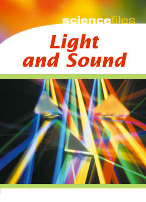 Science Files: Light and Sound by Chris Oxlade image