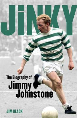 Jinky: The Biography Of Jimmy Johnstone by Jim Black image
