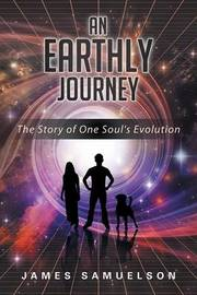 An Earthly Journey by James Samuelson