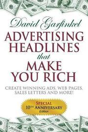 Advertising Headlines That Make You Rich by David Garfinkel