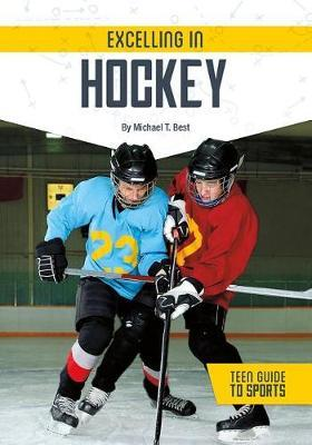 Excelling in Hockey by Michael T Best