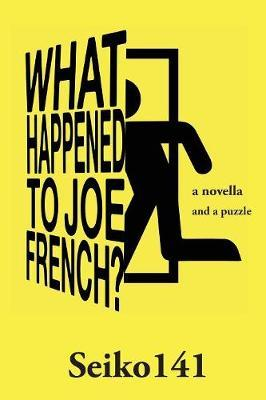 What Happened to Joe French? by Hector M Rodriguez