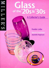 Miller's 20s and 30s Glass: A Collector's Guide by Frankie Leibe image