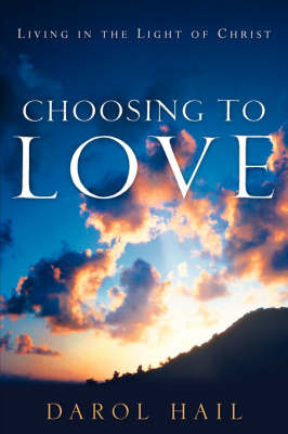 Choosing to Love by Darol Hail image