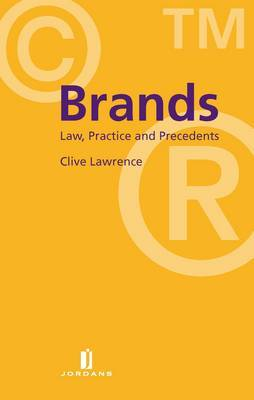 Brands: Law, Practice and Precedents by Clive Lawrence image