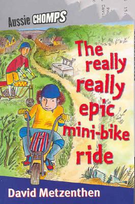 The Really Really Epic Mini Bike Ride by David Metzenthen