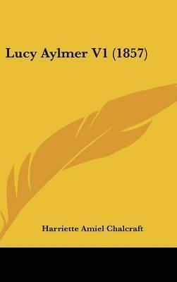 Lucy Aylmer V1 (1857) by Harriette Amiel Chalcraft
