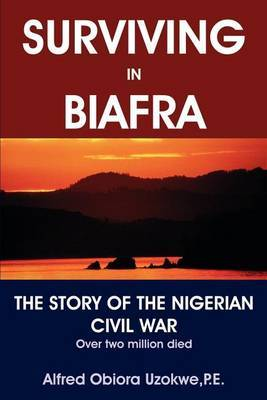 Surviving in Biafra by Alfred Obiora Uzokwe image